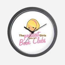 Prettiest Girls are in Book Clubs Wall Clock