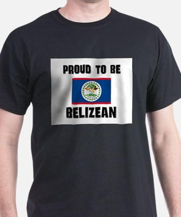 Proud To Be BELIZEAN T-Shirt
