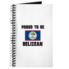 Proud To Be BELIZEAN Journal