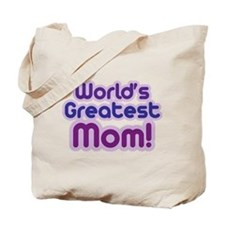 WORLD'S GREATEST MOM! Tote Bag