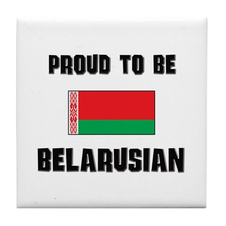Proud To Be BELARUSIAN Tile Coaster