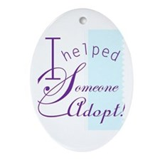 I helped someone adopt! Oval Ornament