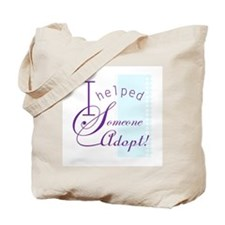 I Helped Someone Adopt! Tote Bag
