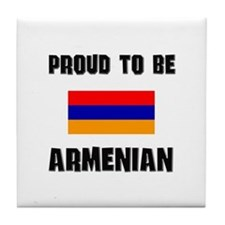 Proud To Be ARMENIAN Tile Coaster