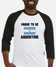 Proud To Be ARGENTINE Baseball Jersey