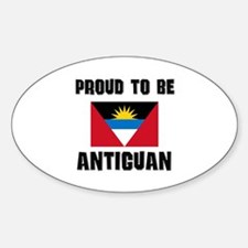 Proud To Be ANTIGUAN Oval Decal