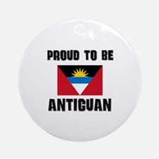Proud To Be ANTIGUAN Ornament (Round)