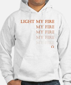 Light My Fire Hoodie