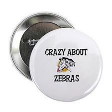"Crazy About Zebras 2.25"" Button"