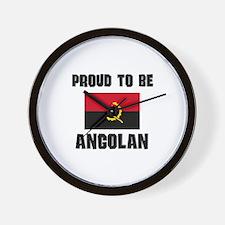 Proud To Be ANGOLAN Wall Clock