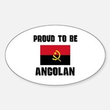 Proud To Be ANGOLAN Oval Decal