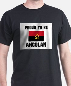 Proud To Be ANGOLAN T-Shirt