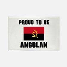 Proud To Be ANGOLAN Rectangle Magnet
