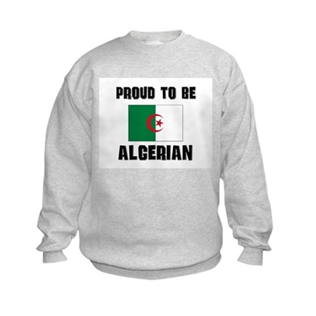 Proud To Be ALGERIAN Kids Sweatshirt