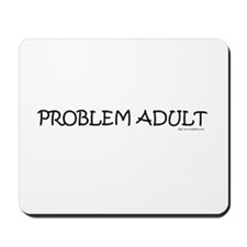 Problem Adult Mousepad