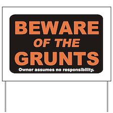 Beware / Grunt Yard Sign