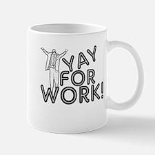 YaY For Work! Mug