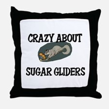 Crazy About Sugar Gliders Throw Pillow