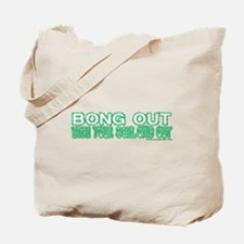 Bong Out w/ Your Schlong Out Tote Bag