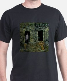 Have You Met Them Yet? Black T-Shirt