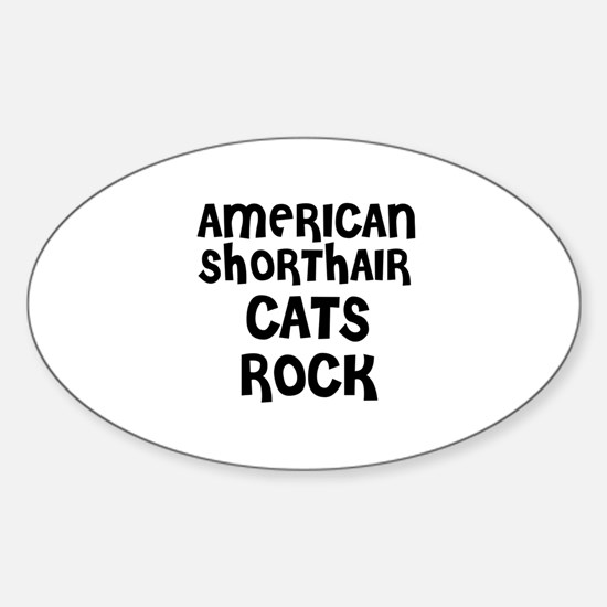 AMERICAN SHORTHAIR CATS ROCK Oval Decal