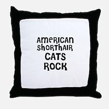 AMERICAN SHORTHAIR CATS ROCK Throw Pillow
