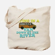 Living in a van down by the r Tote Bag