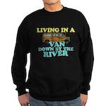 Living in a van down by the r Sweatshirt (dark)
