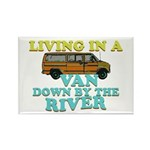 Living in a van down by the r Rectangle Magnet