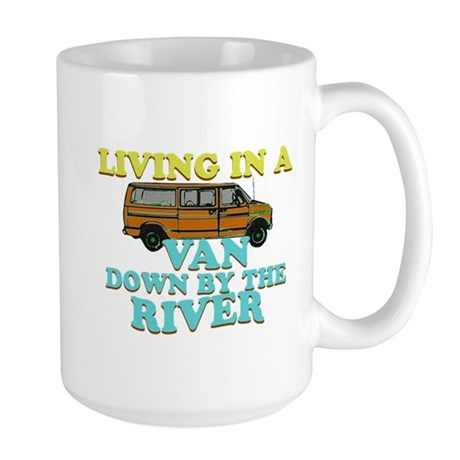 Living in a van down by the r Large Mug