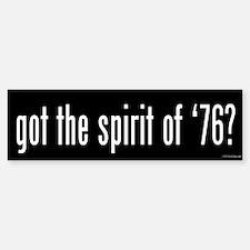 Got the Spirit of '76 Bumper Sticker (50 pk)