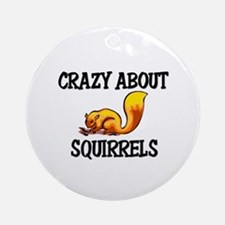 Crazy About Squirrels Ornament (Round)