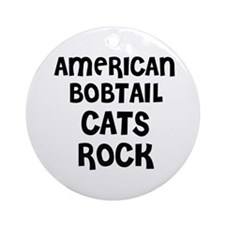 AMERICAN BOBTAIL CATS ROCK Ornament (Round)