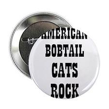 "AMERICAN BOBTAIL CATS ROCK 2.25"" Button (10 pack)"