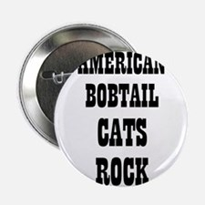 "AMERICAN BOBTAIL CATS ROCK 2.25"" Button (10 pack)"