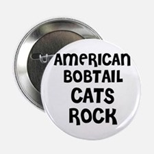 AMERICAN BOBTAIL CATS ROCK Button