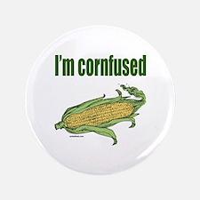 """I'M CORNFUSED 3.5"""" Button"""