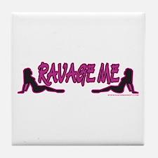 Ravage Me Tile Coaster