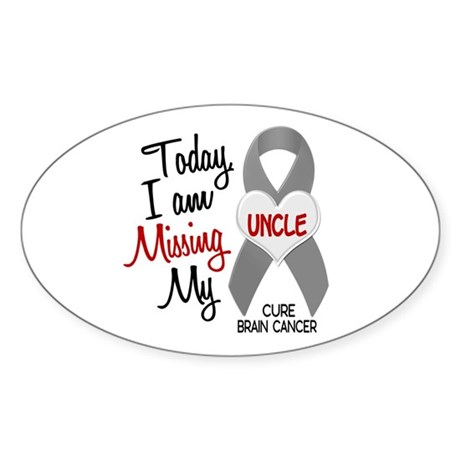 Missing 1 Uncle BRAIN CANCER Oval Sticker