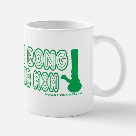 Hit The Bong With Your Mom Mug