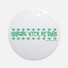 Hanging With My Buds Ornament (Round)