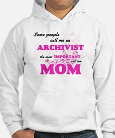 Some call me an Archivist, the most imp Sweatshirt