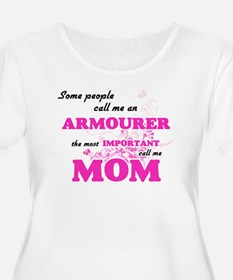 Some call me an Armourer, the mo Plus Size T-Shirt
