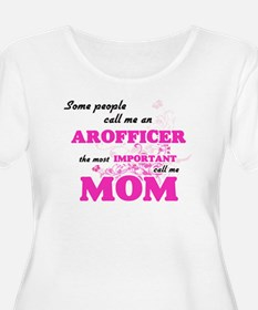 Some call me an Arofficer, the m Plus Size T-Shirt