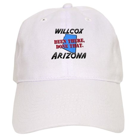 willcox arizona - been there, done that Cap