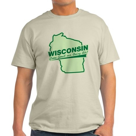 wisconsin - smell our dairy air Light T-Shirt