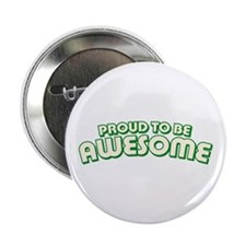 """Proud to be Awesome 2.25"""" Button"""
