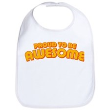 Proud to be Awesome Bib