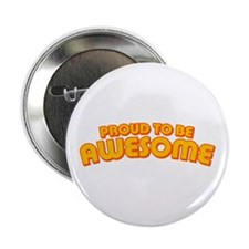 "Proud to be Awesome 2.25"" Button"