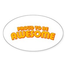 Proud to be Awesome Oval Decal